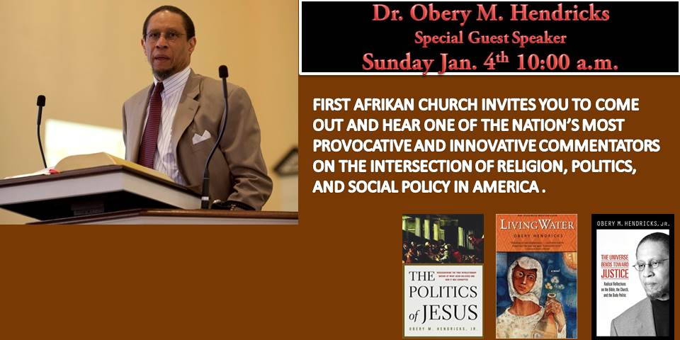 Sunday Jan. 4th 10 a.m. Worship Service Guest Speaker: Dr. Obery M. Hendricks