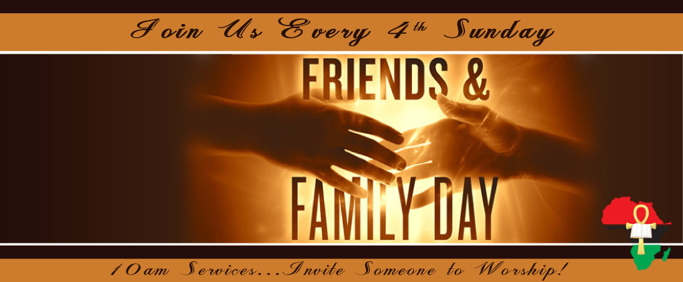 Friends and Family Worship every 4th Sunday at 10AM